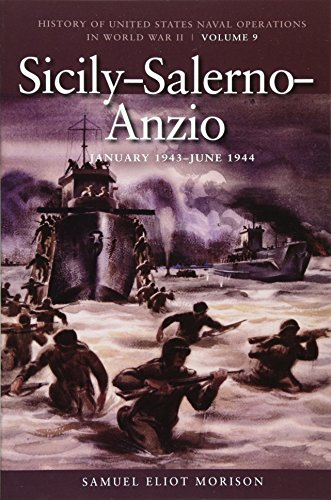 Sicily-Salerno-Anzio, June 1943-June 1944: History of United States Naval Operations in World War II, Volume 9 (History of the United States Naval Operations in World War - Operations Naval Us