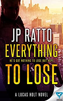 Everything to Lose by [Ratto, JP]