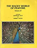 img - for The Wacky World of Peafowl: Volume II book / textbook / text book