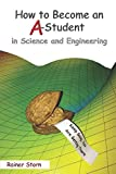 How to Become an A-Student in Science and Engineering