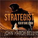 The Strategist: Grisham & Sullivan, Book 1 Audiobook by John Hardy Bell Narrated by Diane Lehman