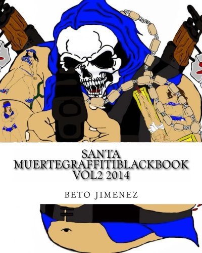 Download Santa MuerteGraffitiBlackBook vol2 2014: Ideal for Experimentation with Various Graffiti Art Techniques pdf epub