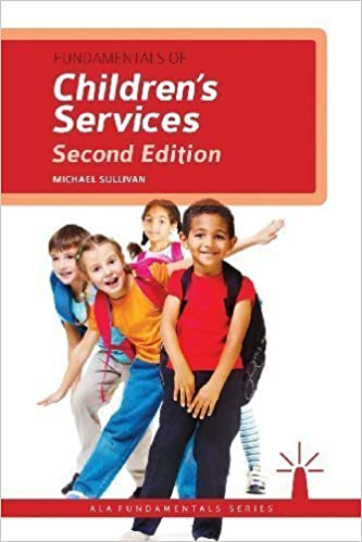 Book Fundamentals of Children's Services, Second Edition (Ala Fundamentals) 2nd (second) Edition by Michael Sullivan published by Amer Library Assn Editions (2013)