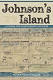 img - for Johnson's Island: A Prison for Confederate Officers (Civil War in the North) book / textbook / text book