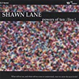 Powers of Ten; Live! by Shawn Lane (2006-08-02)