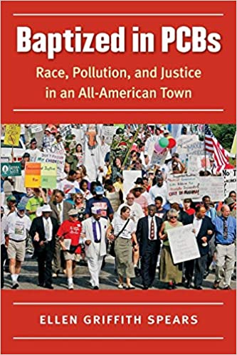 book cover: Baptized in PCBs : race, pollution, and justice in an all-American town