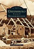 GREENSBORO Volume II Neighborhoods (NC) (Images of America
