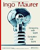 Ingo Maurer: Designing with Light by Bernhard Dessecker (2009-01-30)