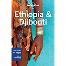 Lonely Planet Ethiopia & Djibouti 6th Ed.: 6th Edition