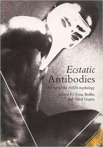 Ecstatic Antibodies: Resisting the AIDS Mythology