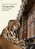 """""""Ich Habe Euch Erwählt"""" : Das Herrenberger Chorgestühl der Brüder Vom Gemeinsamen Leben, Halbauer, Karl and Janssen, Roman, 3795421659"""