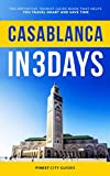 Casablanca in 3 Days: The Definitive Tourist Guide Book That Helps You Travel Smart and Save Time