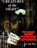 Creatures of the Night: The Rocky Horror Picture Show Experience by Sal Piro (2014-07-17)