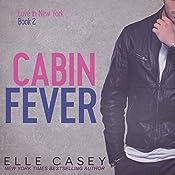 Cabin Fever: Love in New York, Book 2 | Elle Casey