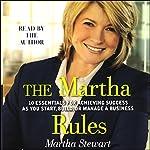 The Martha Rules: 10 Essentials for Achieving Success | Martha Stewart