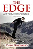 The EDGE: Let him who thinks he stands take heed that he does not fall.