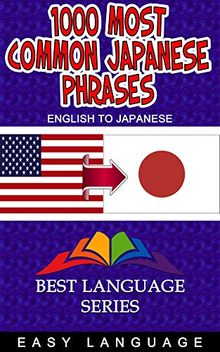 1000 Most Common Japanese Phrases (ENGLISH TO JAPANESE