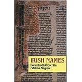 Irish Names by O'Corrain, Donncha, Maguire, Fidelma (1989) Paperback