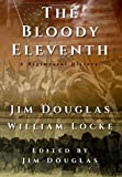 The Bloody Eleventh: A Regimental History