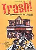 Trash!, Gita Wolf and Anushka Ravishankar, 8186211691