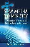 New Media for Ministry, Bryan Hudson, 1931425094