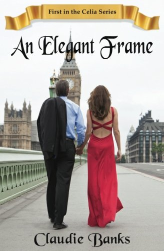 Download An Elegant Frame (The Celia Series) (Volume 1) ebook