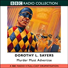 Murder Must Advertise (Dramatized) Performance by Dorothy L. Sayers Narrated by Ian Carmichael, Full Cast