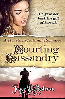 Courting Cassandry: A Hearts in Autumn Romance by [DiPastena, Joyce]