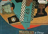 Picasso and Things, Jean Sutherland Boggs and Pablo Picasso, 0940717158