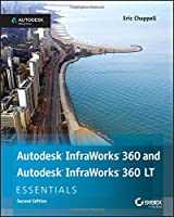Autodesk InfraWorks 360 and Autodesk InfraWorks 360 LT Essentials, 2nd Edition Front Cover