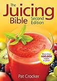 juicer bible - The Juicing Bible [Paperback] [2008] 2nd Ed. Pat Crocker