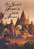 The Spanish Frontier in North America, David J. Weber, 0300051980