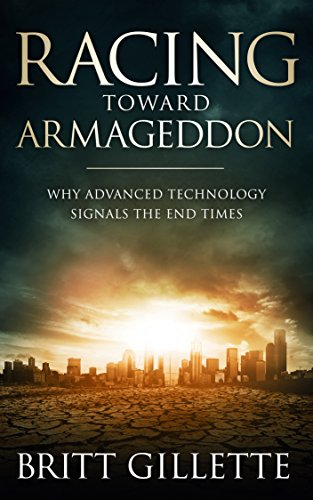 Racing Toward Armageddon: Why Advanced Technology Signals the End ()