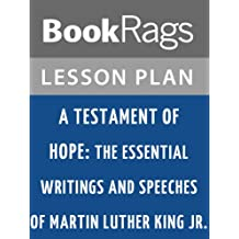 Lesson Plan A Testament of Hope: The Essential Writings and Speeches of Martin Luther King, Jr by Martin Luther King, Jr.