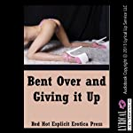 Bent Over and Giving It Up: Five First Anal Sex Erotica Stories | Maggie Fremont,Lisa Vickers,Marilyn More,Susan Fletcher,Nycole Folk