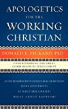 Apologetics for the Working Christian, Donald L. Pickard, 1615796266