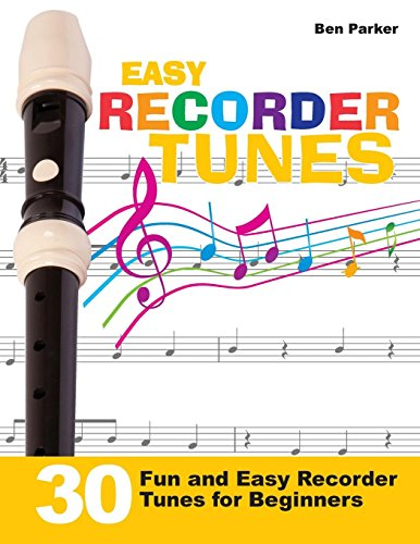 Easy Recorder Tunes: 30 Fun and Easy Recorder Tunes for - Easy Tunes
