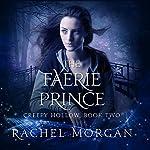 The Faerie Prince: Creepy Hollow Series, Book 2 | Rachel Morgan