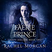 The Faerie Prince: Creepy Hollow Series, Book 2 | Rachel Morgan