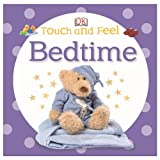 Touch and Feel - Bedtime, Dorling Kindersley Publishing Staff, 1465416935