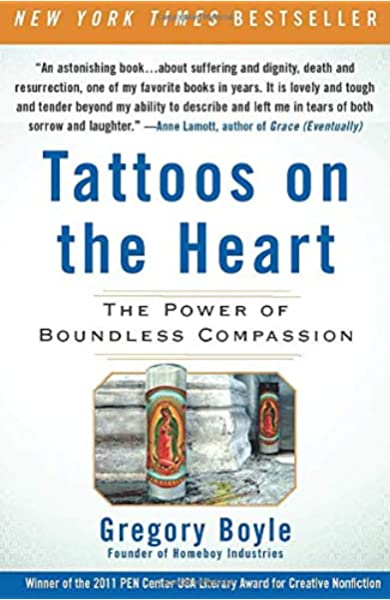Tattoos On The Heart The Power Of Boundless Compassion Gregory