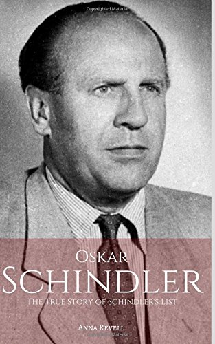 OSKAR SCHINDLER: The True Story of Schindler's List