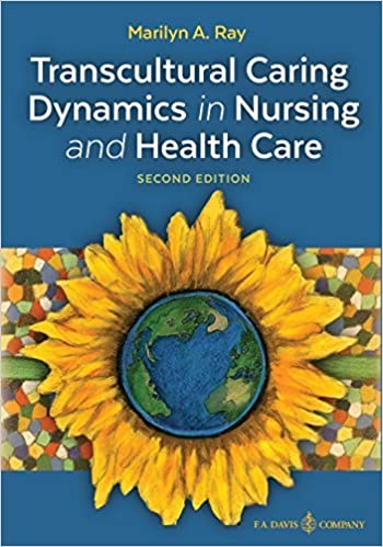 Transcultural Caring Dynamics in Nursing and Health Care, Second Edition by Marilyn a Ray (2016-03-03)