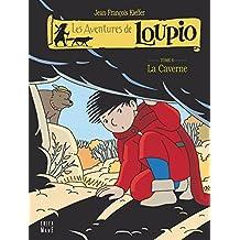 Les Aventures de Loupio - tome 6 - La Caverne