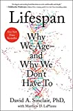 Lifespan: Why We Age-and Why We Don't Have To