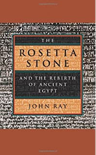 the rosetta stone and the rebirth of ancient egypt wonders of the world