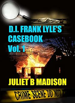 DI Frank Lyle's Casebook Vol 1 (DI Frank Lyle's Casebooks.) by [Madison, Juliet B]