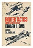 Fighter Tactics and Strategy, 1914-1970, Edward H Sims, 0060138971