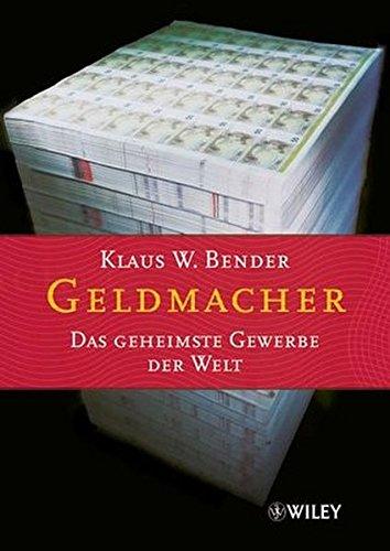 Geldmacher: Das geheimste Gewerbe der Welt