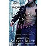 [(Seduce Me in Shadow)] [by: Shayla Black]